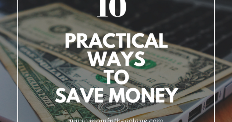 Ten Practical Ways To Save Money At Home