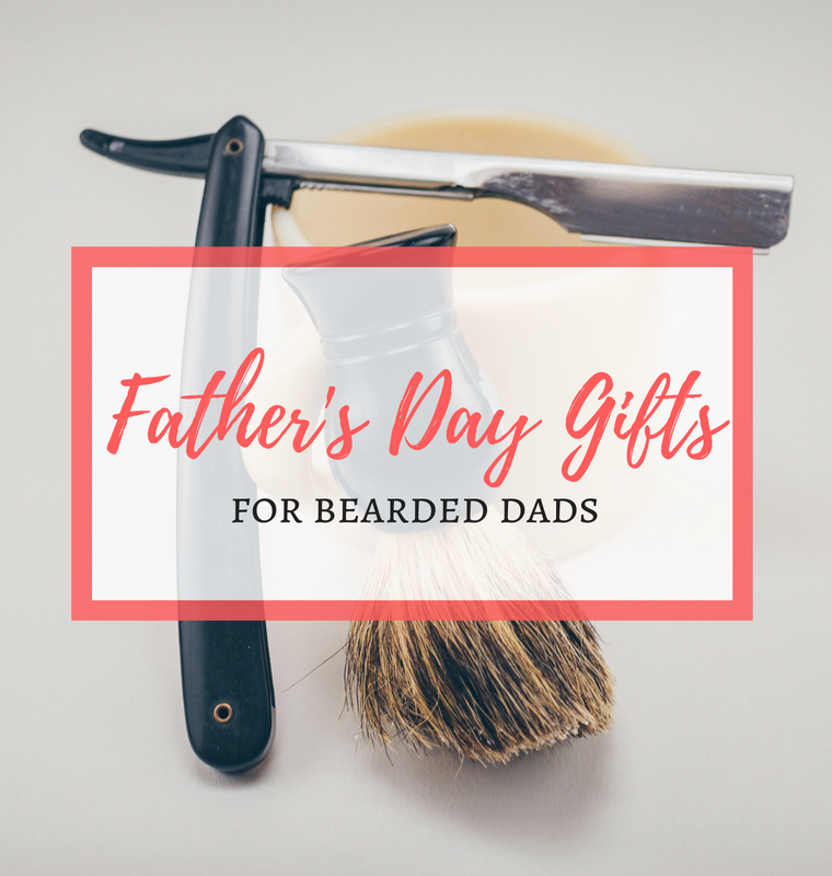 Father's Day Gifts For Bearded Dad