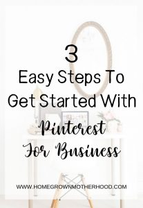 3 Easy Steps To Get Started With Pinterest For Business