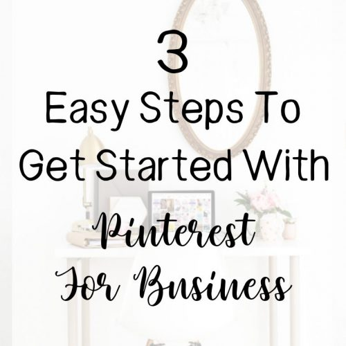 3 Easy Steps To Get Started With Pinterest For Business Featured Image