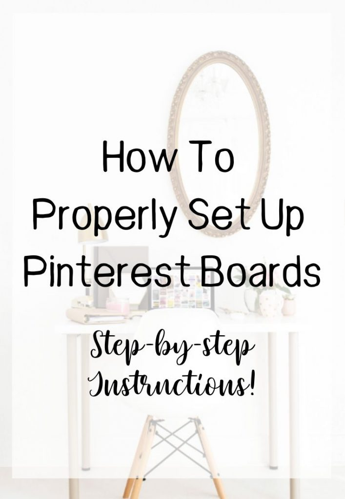 How To Properly Set Up Pinterest Boards With Step By Step Instructions