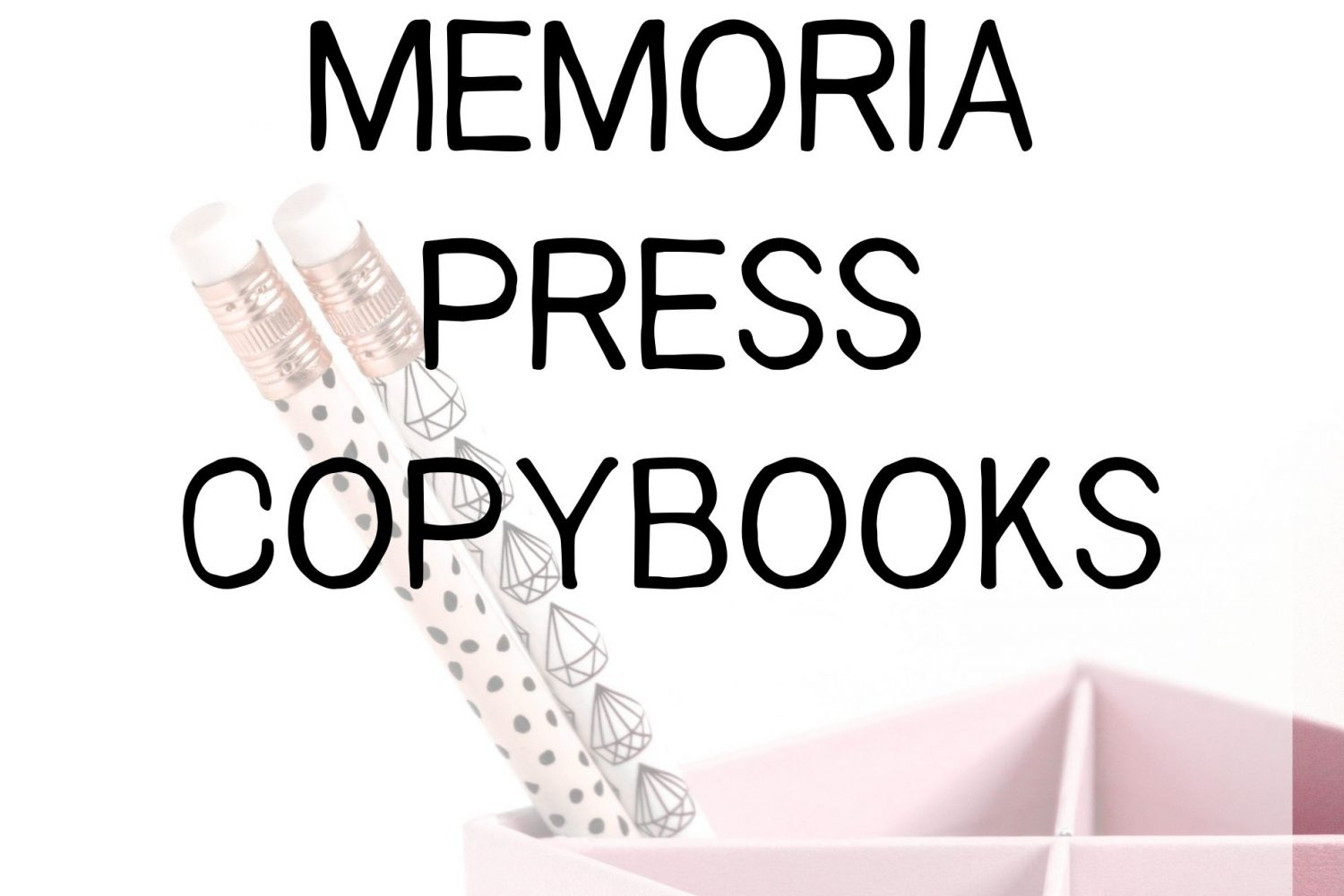 How We Use Memoria Press Copybooks