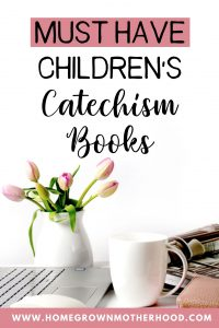 Must Have Children's Catechism Books