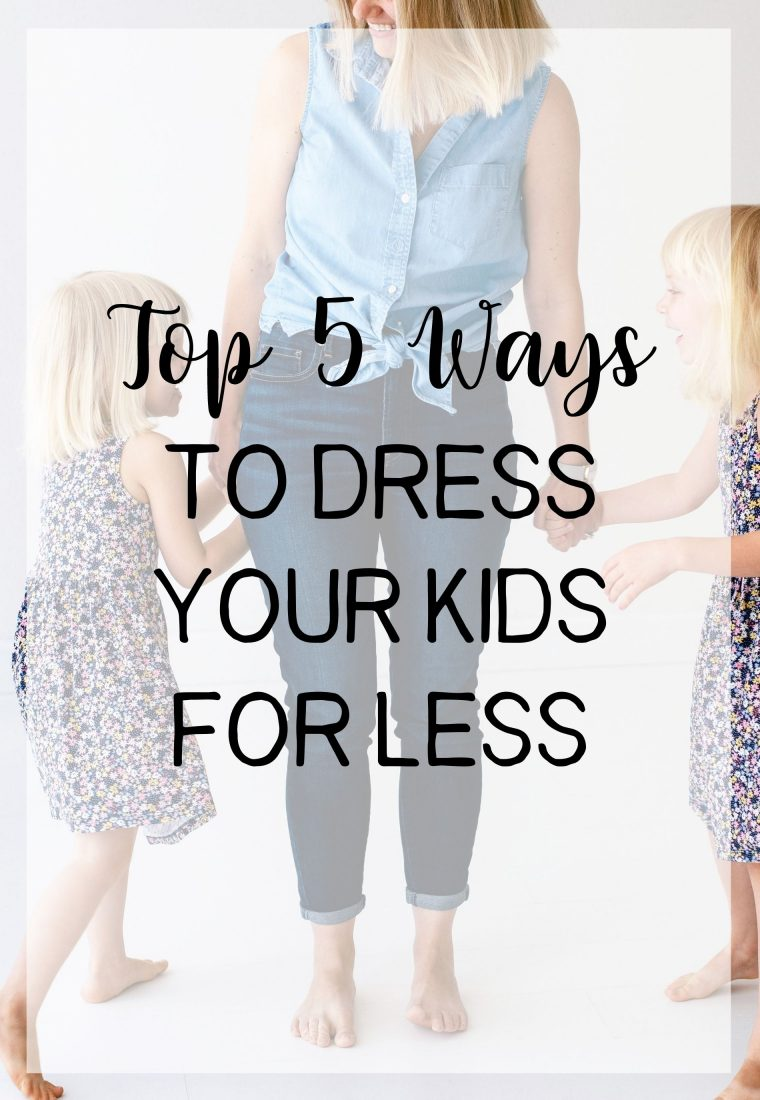 Top 5 Ways to Dress Your Kids for Less