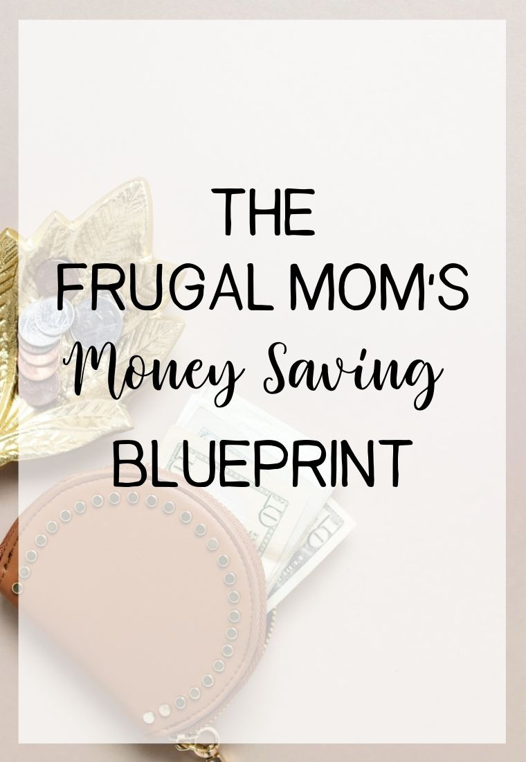 The Frugal Mom's Money Saving Blueprint