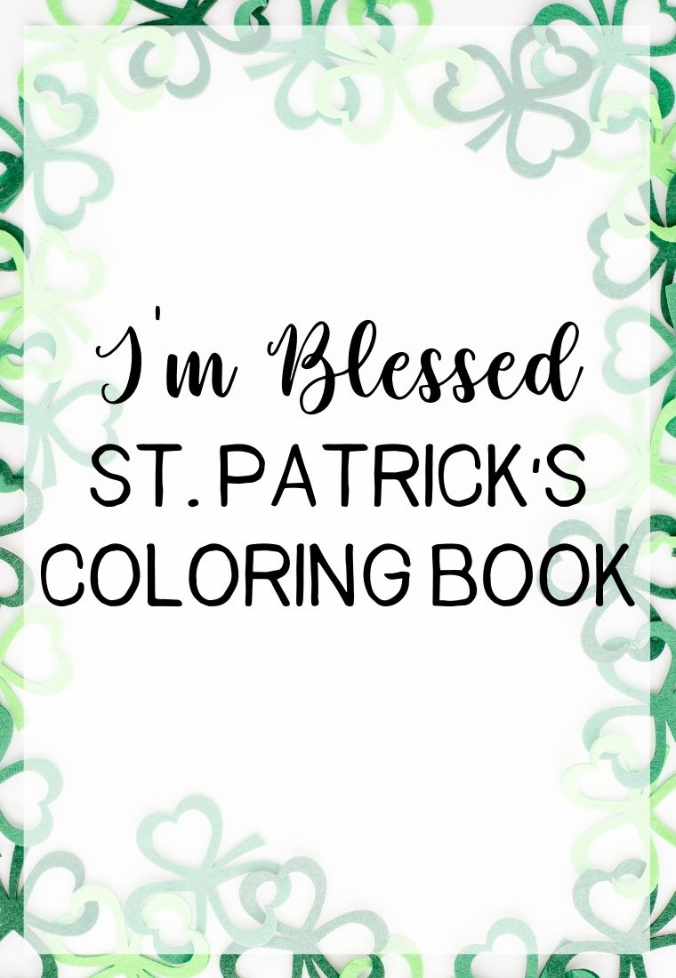 I'm Blessed St. Patrick's Coloring Book