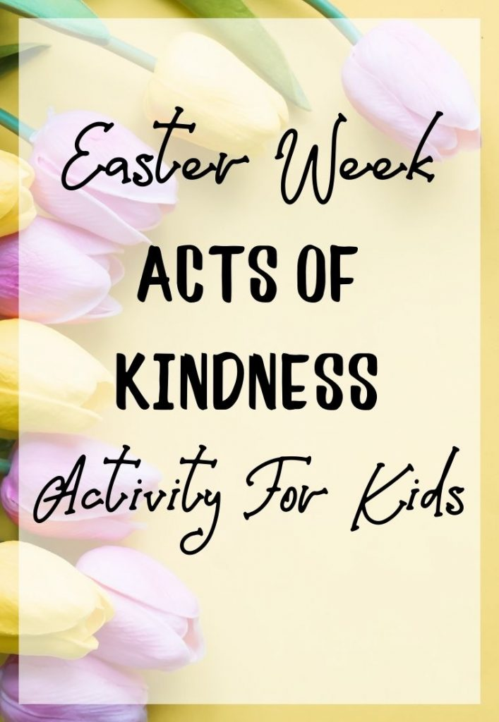 Easter Week Acts of Kindness Featured Image